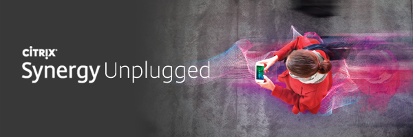 Citrix Synergy Unplugged