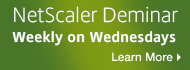 NetScaler Deminar - Weekly on Wednesdays