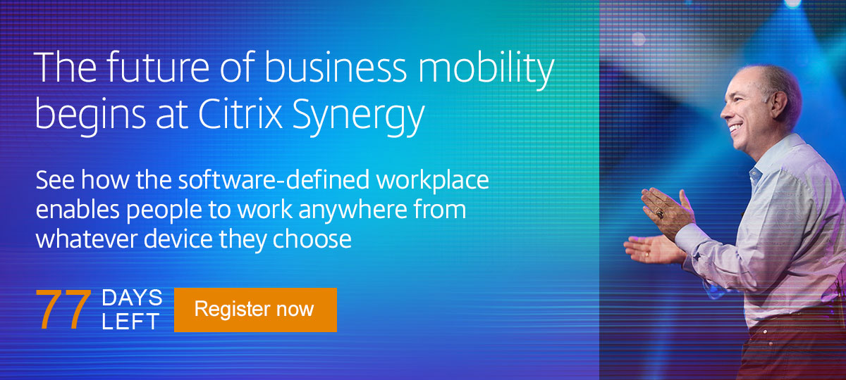 The future of business mobility begins at Citrix Synergy